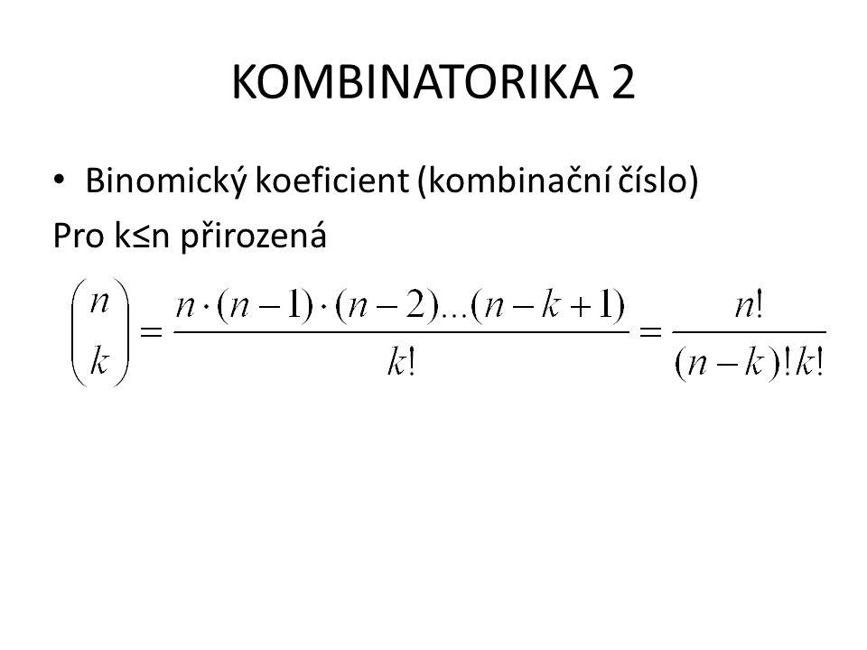 KOMBINATORIKA 2 Binomický koeficient (kombinační číslo)