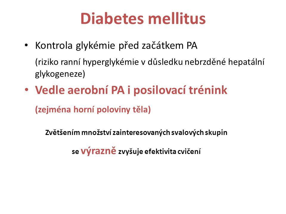 Diabetes mellitus Vedle aerobní PA i posilovací trénink
