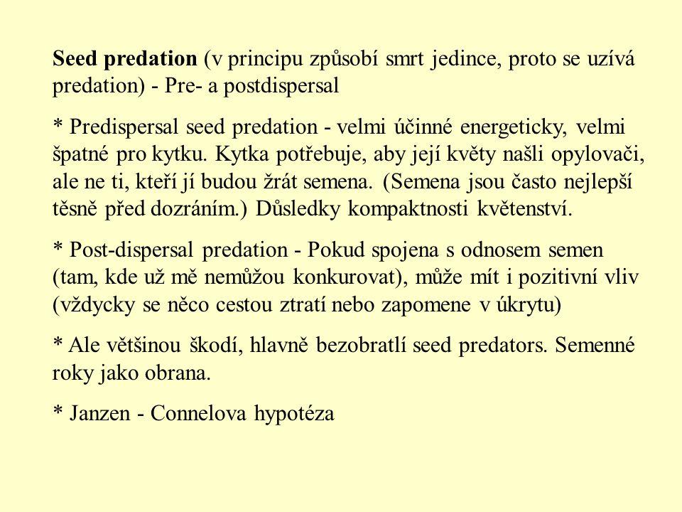 Seed predation (v principu způsobí smrt jedince, proto se uzívá predation) - Pre- a postdispersal