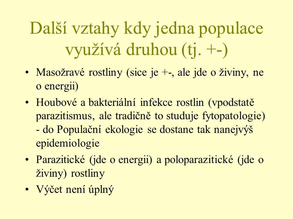 Další vztahy kdy jedna populace využívá druhou (tj. +-)