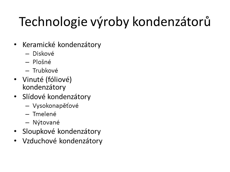 Technologie výroby kondenzátorů