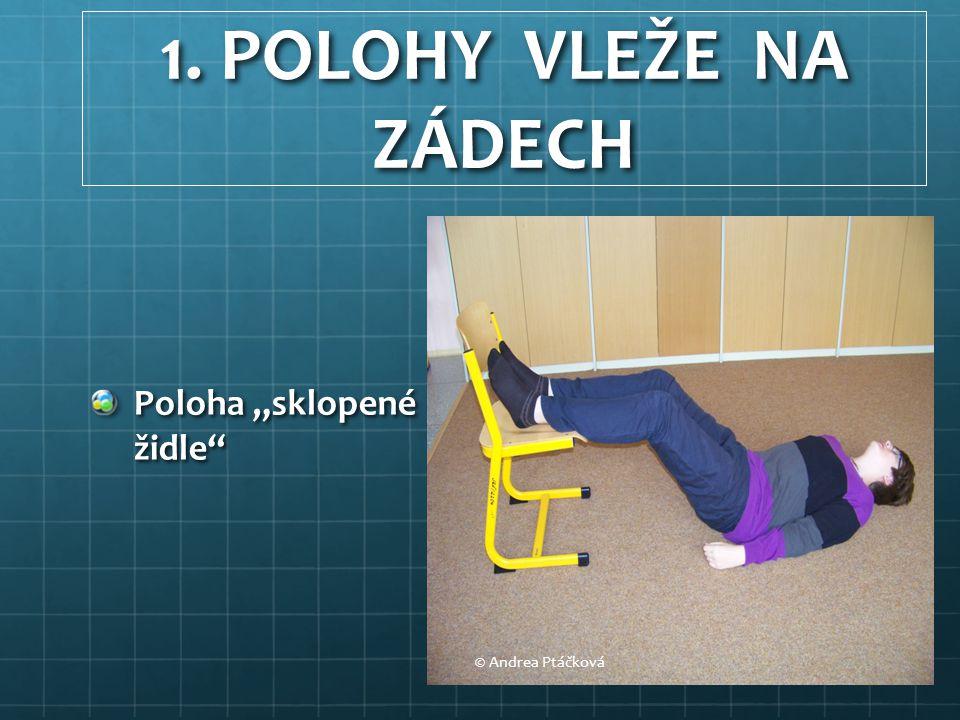 """1. POLOHY VLEŽE NA ZÁDECH Poloha """"sklopené židle © Andrea Ptáčková"""