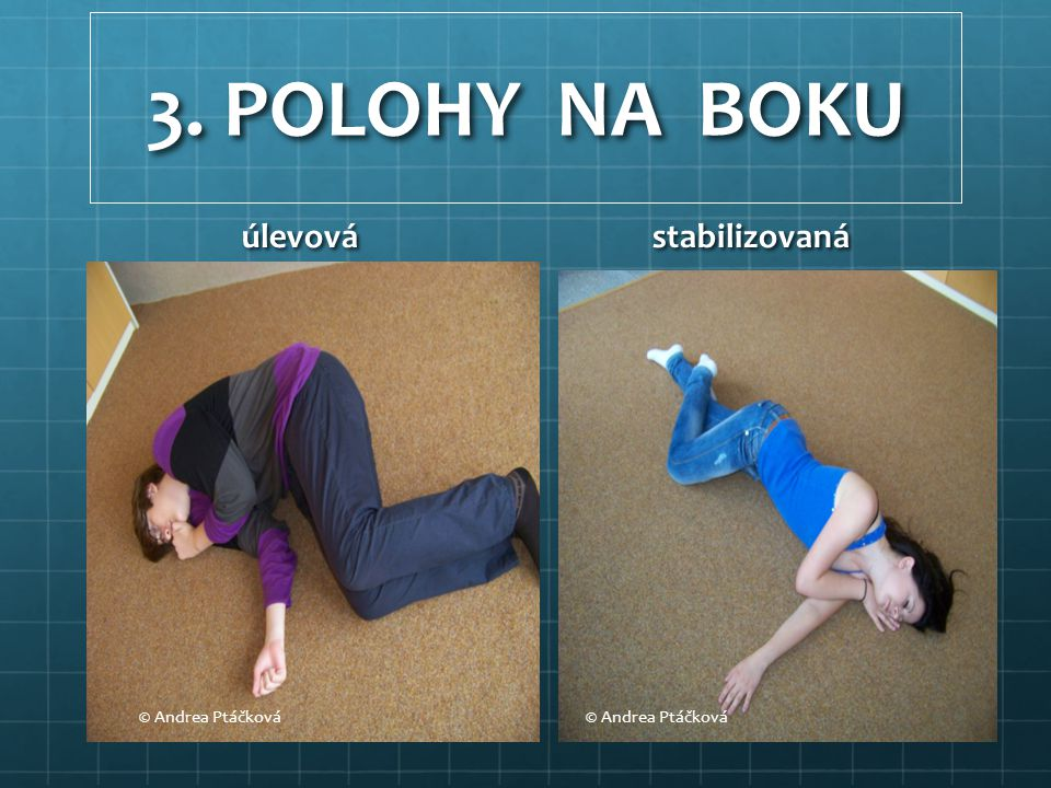 3. POLOHY NA BOKU úlevová stabilizovaná © Andrea Ptáčková