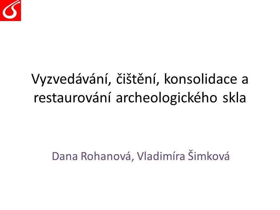 Vyzvedávání, čištění, konsolidace a restaurování archeologického skla