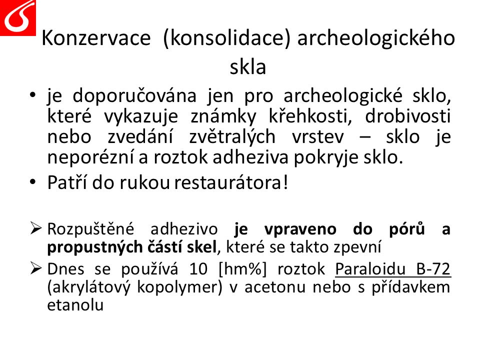 Konzervace (konsolidace) archeologického skla