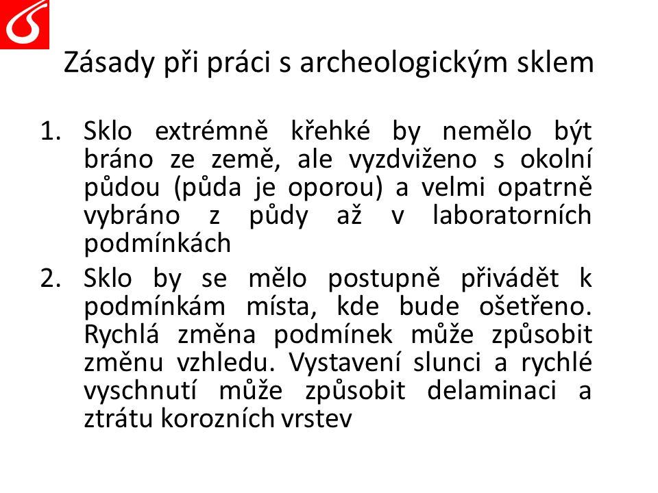 Zásady při práci s archeologickým sklem