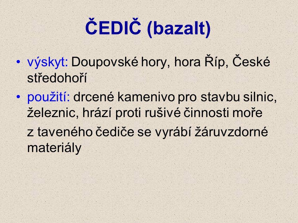 ČEDIČ (bazalt) výskyt: Doupovské hory, hora Říp, České středohoří