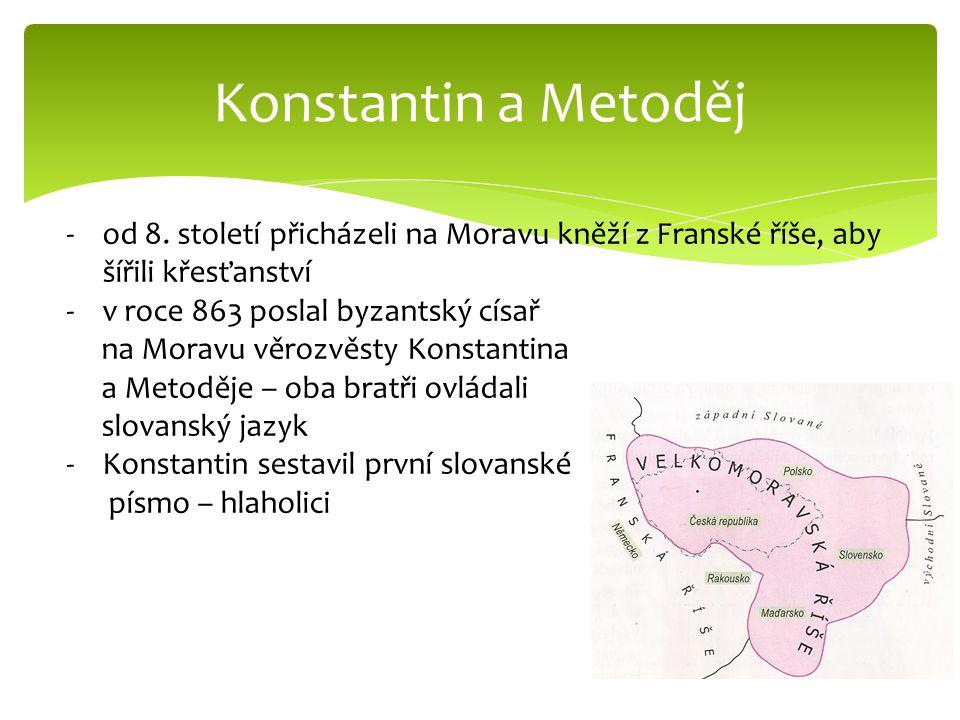 Konstantin a Metoděj od 8. století přicházeli na Moravu kněží z Franské říše, aby šířili křesťanství.