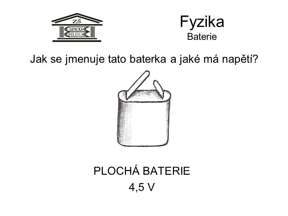 Jak se jmenuje tato baterka a jaké má napětí
