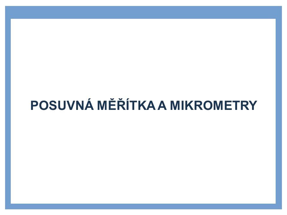 Posuvná měřítka a mikrometry