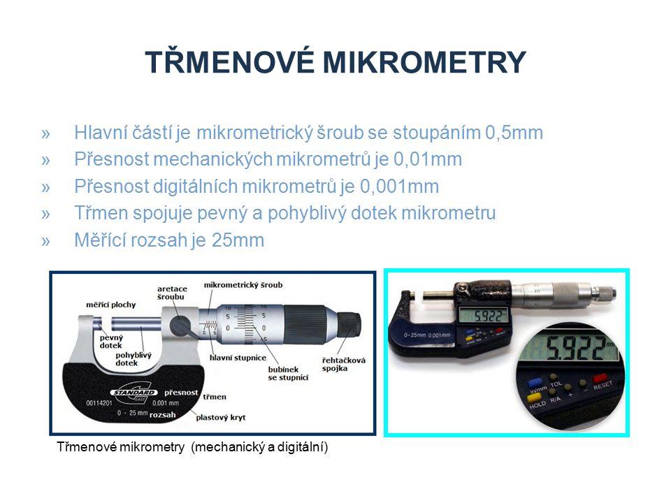 Třmenové mikrometry Hlavní částí je mikrometrický šroub se stoupáním 0,5mm. Přesnost mechanických mikrometrů je 0,01mm.