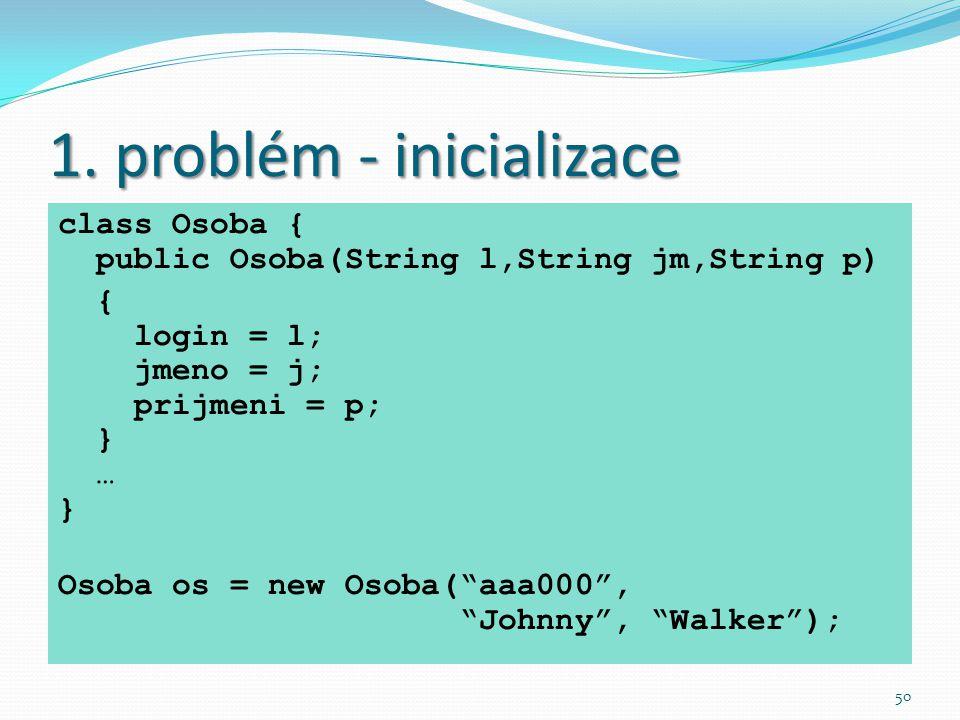 1. problém - inicializace