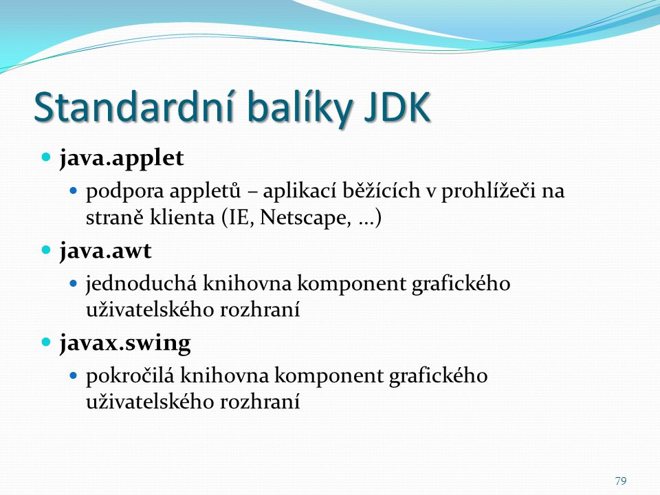 Standardní balíky JDK java.applet java.awt javax.swing