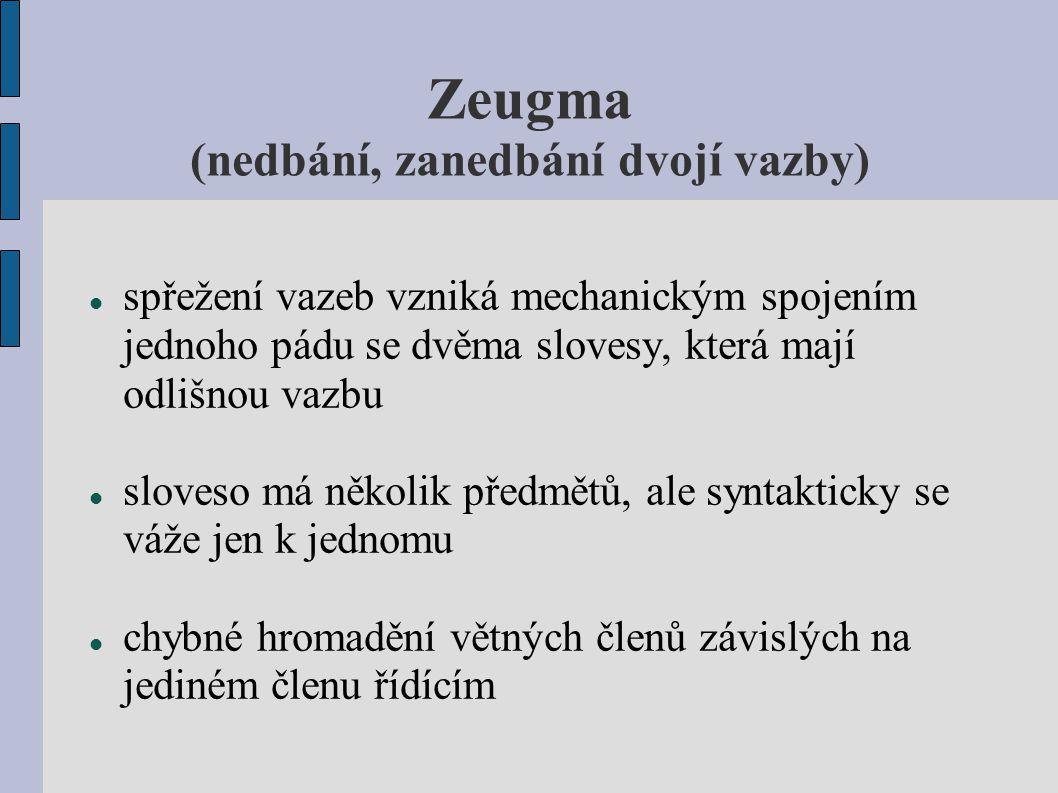 Zeugma (nedbání, zanedbání dvojí vazby)