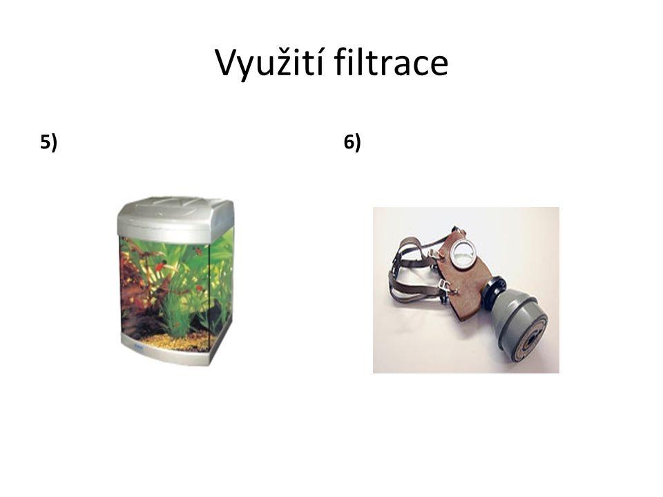 Využití filtrace 5) 6)