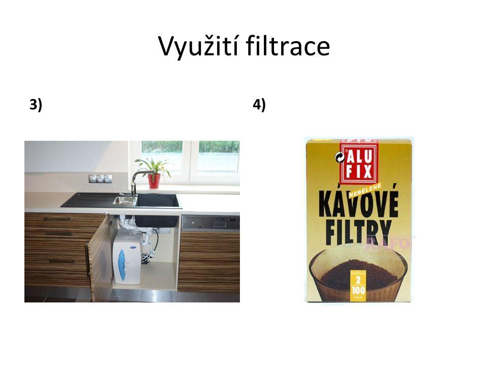 Využití filtrace 3) 4)