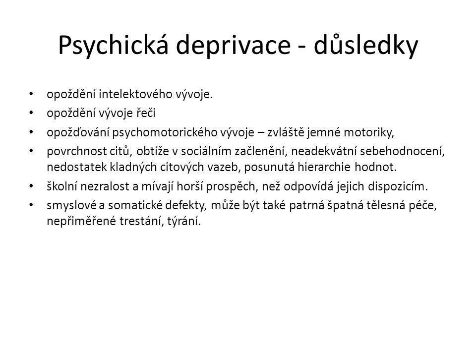 Psychická deprivace - důsledky