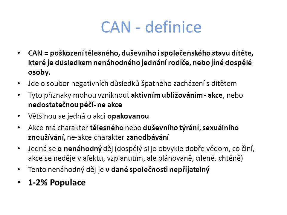 CAN - definice 1-2% Populace