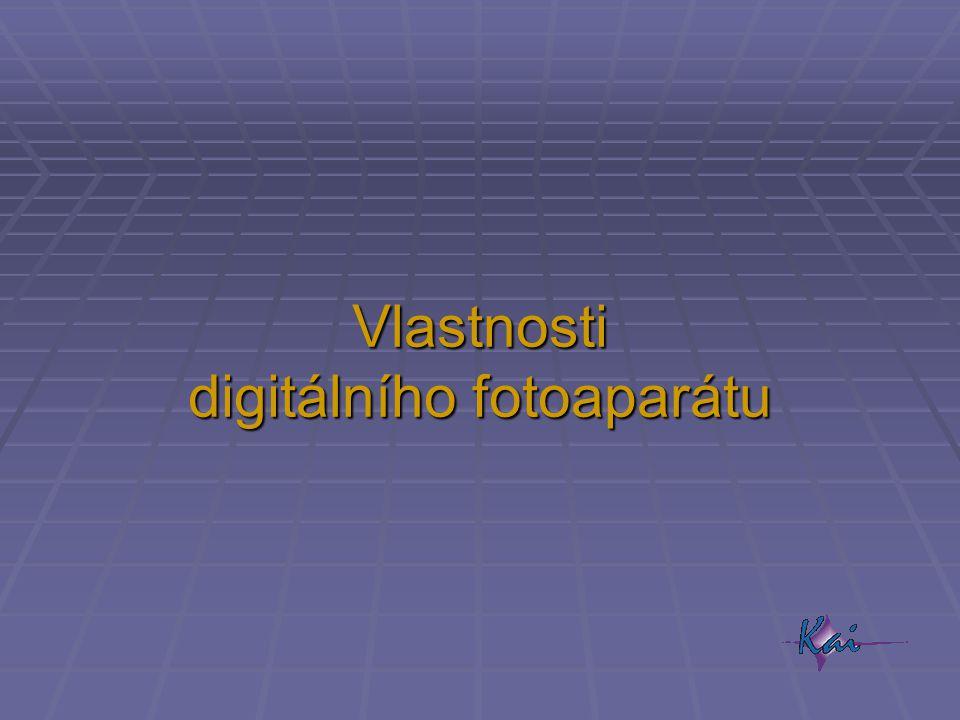 Vlastnosti digitálního fotoaparátu