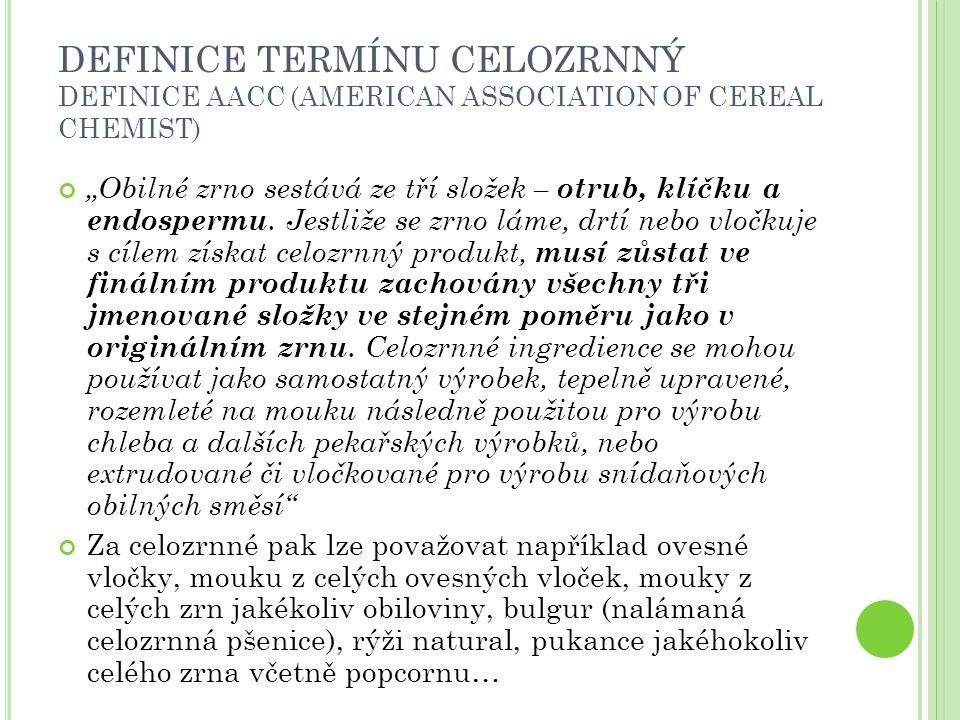 DEFINICE TERMÍNU CELOZRNNÝ DEFINICE AACC (AMERICAN ASSOCIATION OF CEREAL CHEMIST)