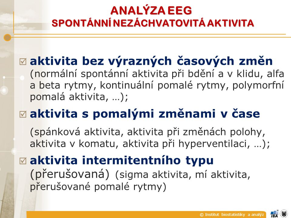 ANALÝZA EEG SPONTÁNNÍ NEZÁCHVATOVITÁ AKTIVITA