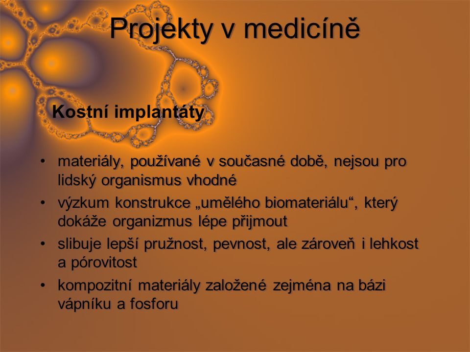 Projekty v medicíně Kostní implantáty
