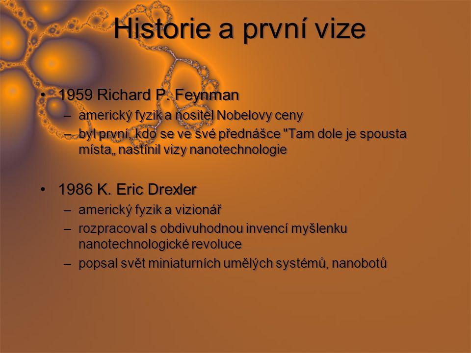 Historie a první vize 1959 Richard P. Feynman 1986 K. Eric Drexler