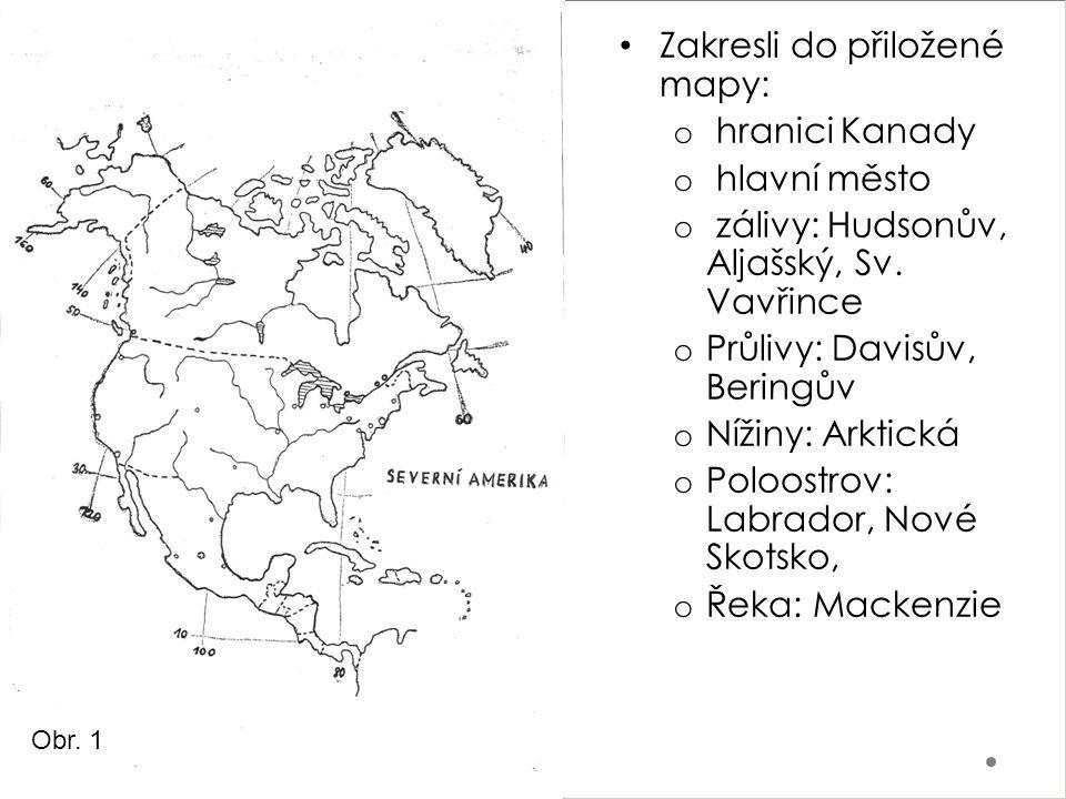 Zakresli do přiložené mapy: hranici Kanady hlavní město