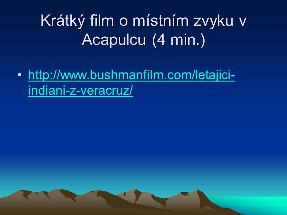 Krátký film o místním zvyku v Acapulcu (4 min.)