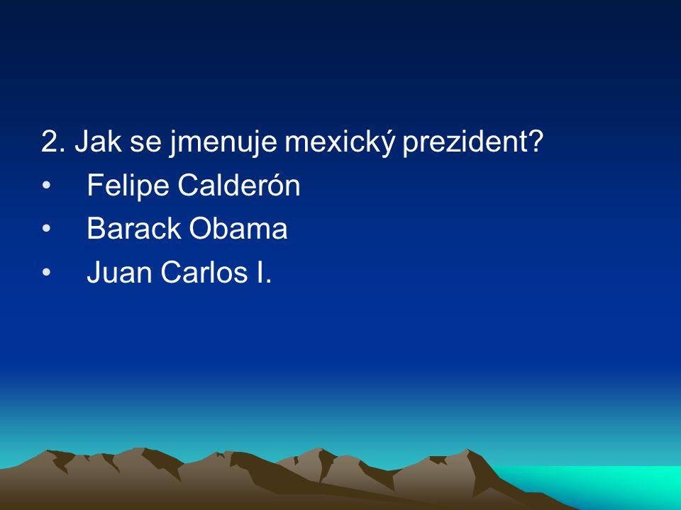 2. Jak se jmenuje mexický prezident