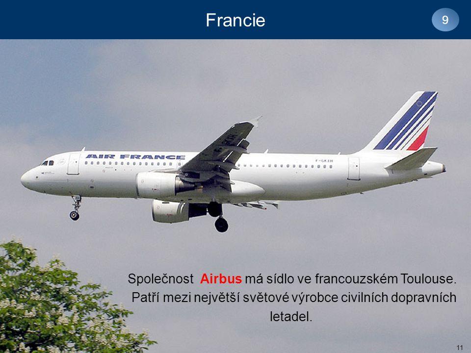 Francie Společnost Airbus má sídlo ve francouzském Toulouse.
