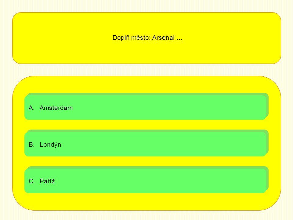 Doplň město: Arsenal … Amsterdam Londýn Paříž