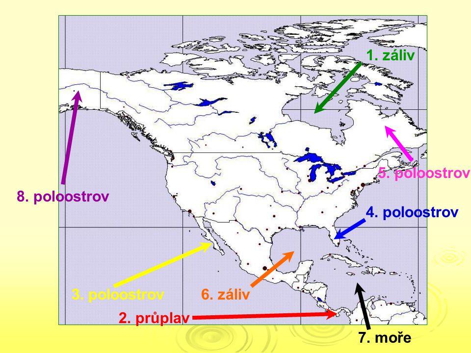 1. záliv 5. poloostrov 8. poloostrov 4. poloostrov 3. poloostrov 6. záliv 2. průplav 7. moře