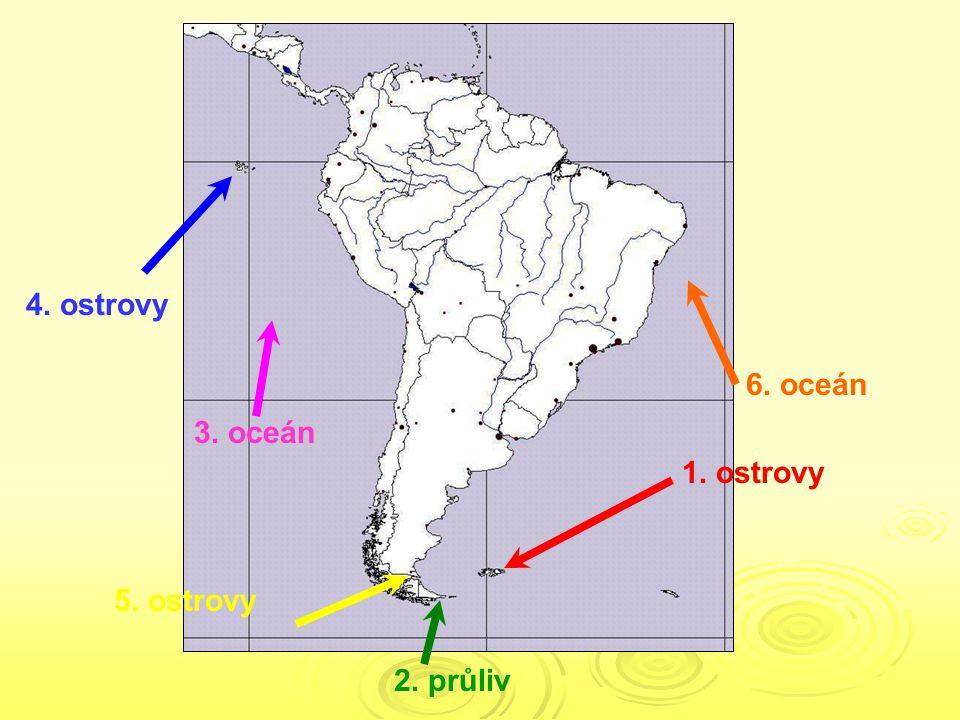 4. ostrovy 6. oceán 3. oceán 1. ostrovy 5. ostrovy 2. průliv