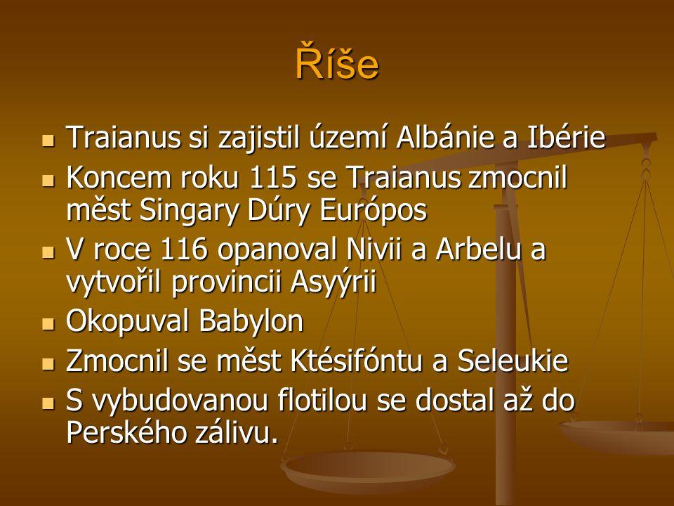 Říše Traianus si zajistil území Albánie a Ibérie