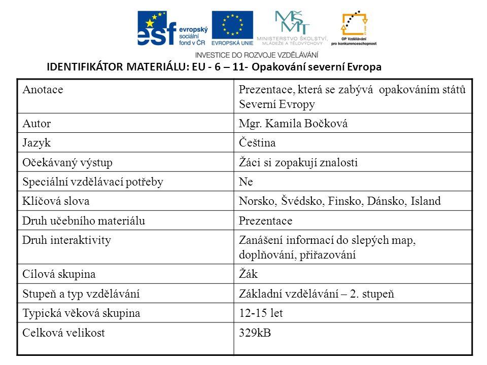 IDENTIFIKÁTOR MATERIÁLU: EU - 6 – 11- Opakování severní Evropa