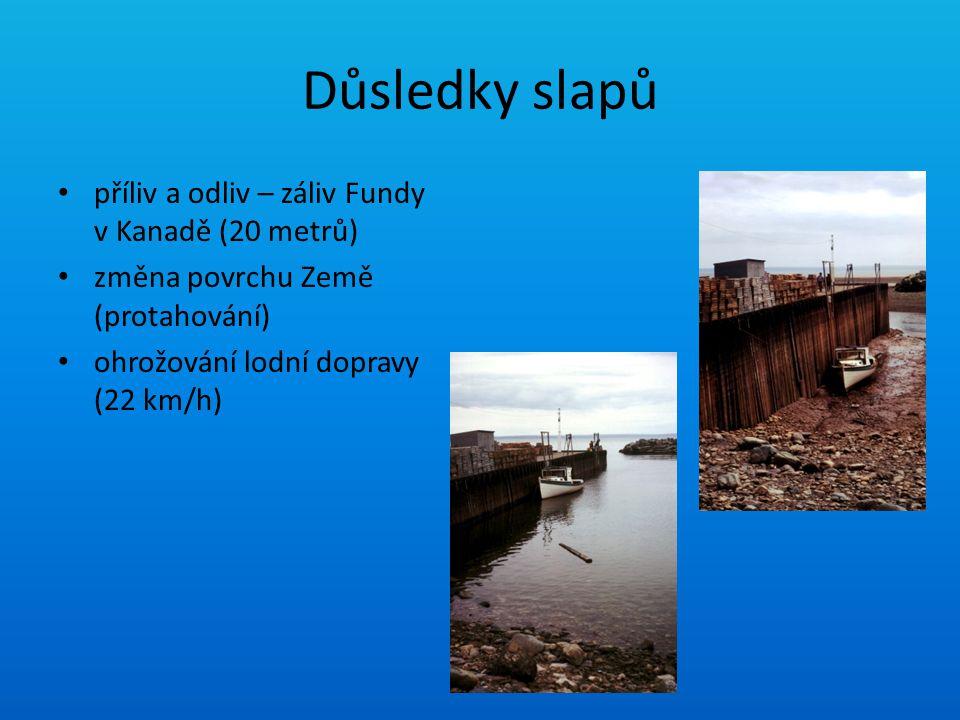 Důsledky slapů příliv a odliv – záliv Fundy v Kanadě (20 metrů)