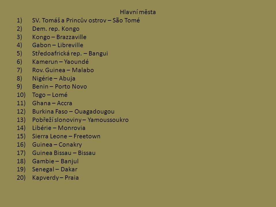 Hlavní města SV. Tomáš a Princův ostrov – São Tomé. Dem. rep. Kongo. Kongo – Brazzaville. Gabon – Libreville.