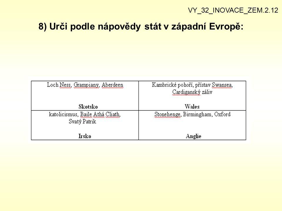 8) Urči podle nápovědy stát v západní Evropě:
