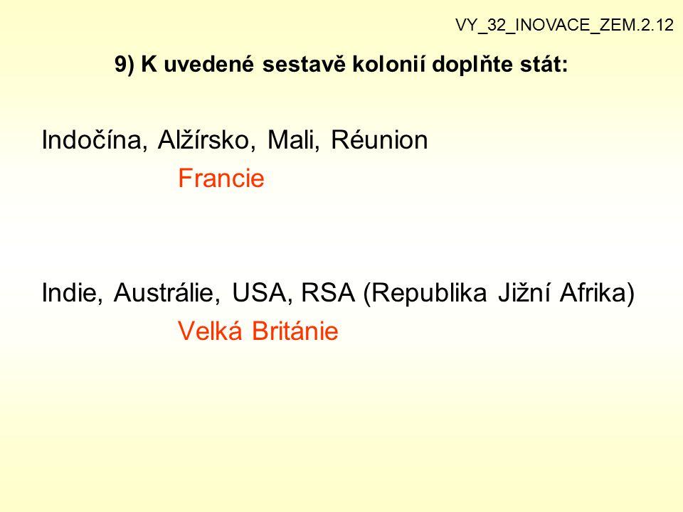 9) K uvedené sestavě kolonií doplňte stát: