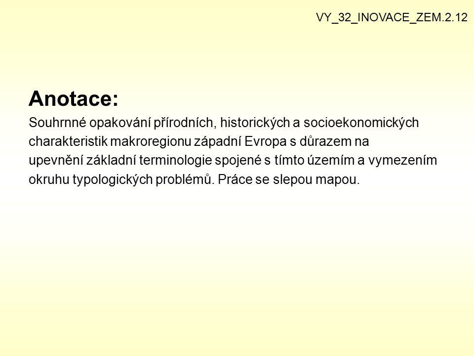 VY_32_INOVACE_ZEM.2.12 Anotace: Souhrnné opakování přírodních, historických a socioekonomických.