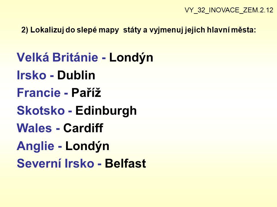 2) Lokalizuj do slepé mapy státy a vyjmenuj jejich hlavní města: