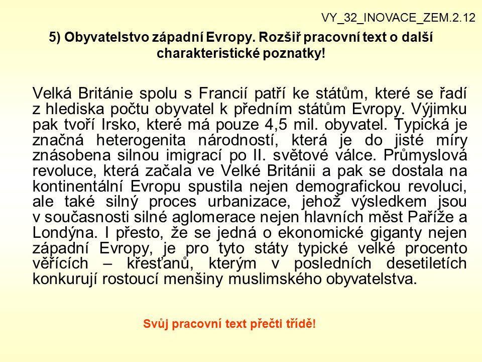 VY_32_INOVACE_ZEM.2.12 5) Obyvatelstvo západní Evropy. Rozšiř pracovní text o další charakteristické poznatky!