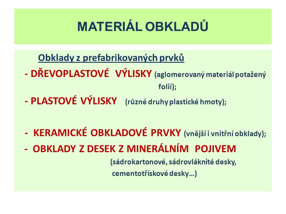 Zdroje MATERIÁL OBKLADŮ. Obklady z prefabrikovaných prvků. - DŘEVOPLASTOVÉ VÝLISKY (aglomerovaný materiál potažený.