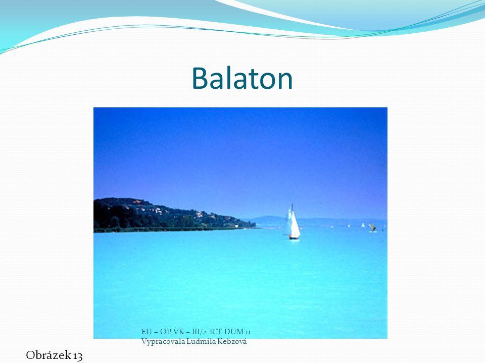 Balaton Obrázek 13 EU – OP VK – III/2 ICT DUM 11