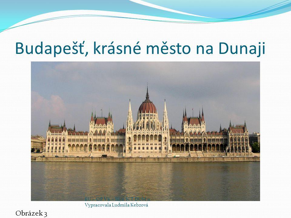 Budapešť, krásné město na Dunaji