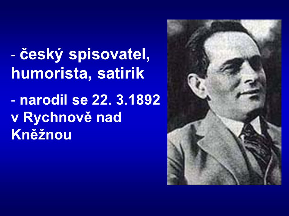 český spisovatel, humorista, satirik
