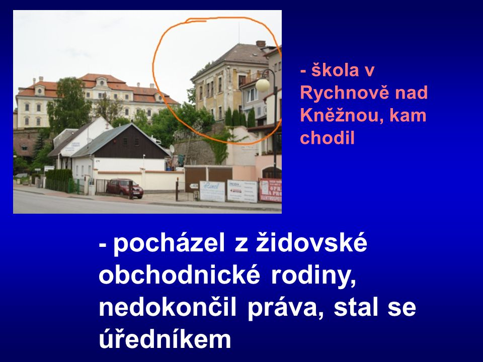 - škola v Rychnově nad Kněžnou, kam chodil
