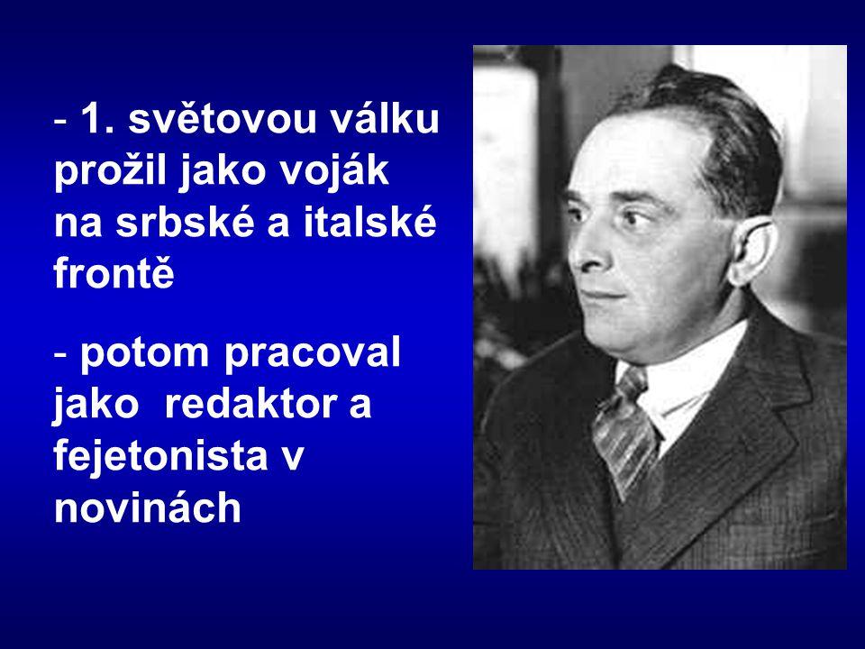 1. světovou válku prožil jako voják na srbské a italské frontě