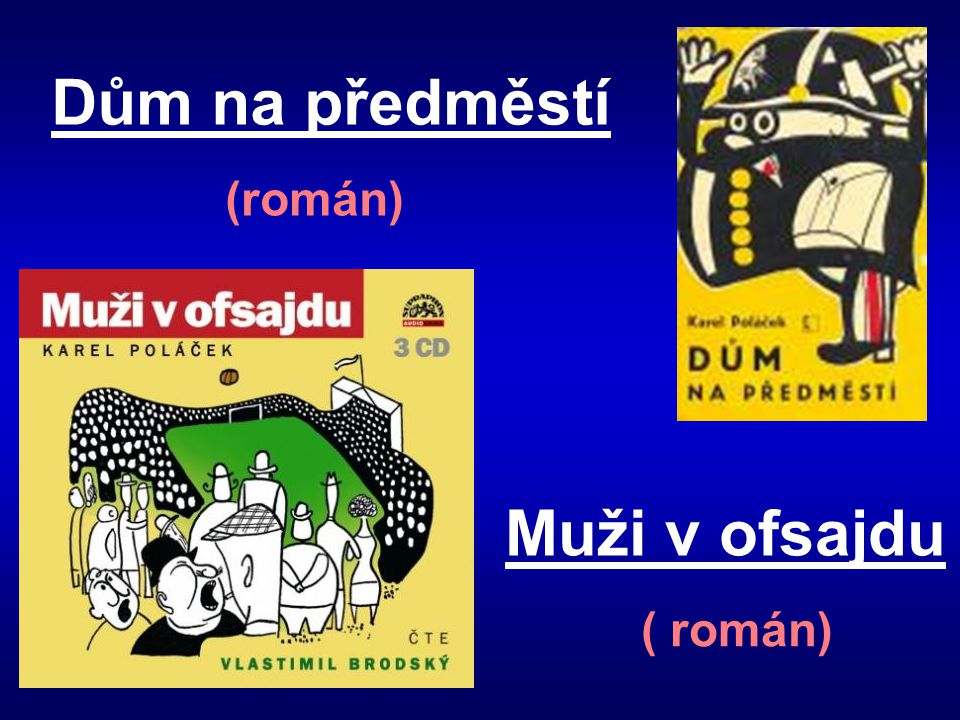 Dům na předměstí (román) Muži v ofsajdu ( román)